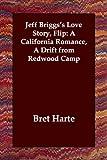 Jeff Briggs's Love Story, Flip, Bret Harte, 1406801917