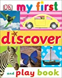Discover and Play Book, Dorling Kindersley Publishing Staff, 0789498472