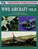 img - for WWII Aircraft Vol. II: Modeling, Detailing, Painting Weathering and Building Dioramas book / textbook / text book