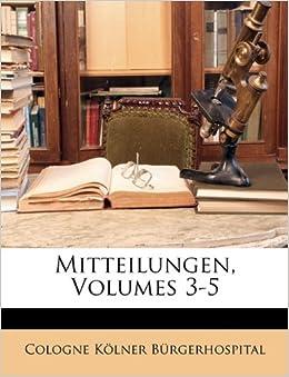 Book Mitteilungen Aus Dem Koelner Buergerhospital, Drittes Heft