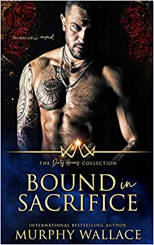 Bound in Sacrifice (The Dirty Heroes Collection) by Murphy Wallace ...