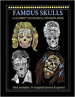 Amazon Com Famous Skulls A Celebrity Sugar Skull Coloring Book A