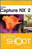 Nikon Capture NX 2 After the Shoot
