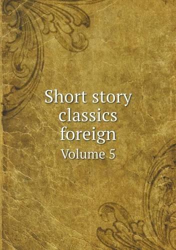 Short story classics foreign Volume 5 ebook