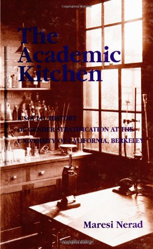 The Academic Kitchen: A Social History of Gender Stratification at the University of California, Berkeley (SUNY Series, Frontiers in Education)