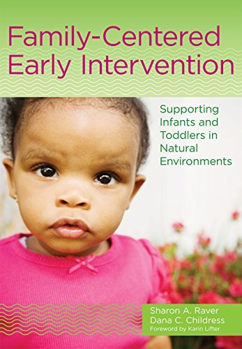 Family-Centered Early Intervention: Supporting Infants and Toddlers in Natural Environments by Raver Ph.D. Sharon A. Childress M.Ed. Dana C (2014-12-15) Paperback