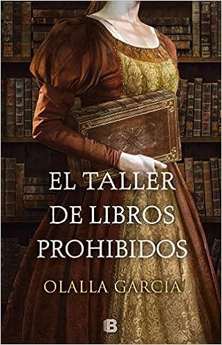 El taller de los libros prohibidos, Olalla García 51D847YLvaL._SX319_BO1,204,203,200_