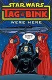 Tag & Bink Were Here (Turtleback School & Library Binding Edition) (Star Wars (Dark Horse))