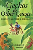 Geckos and Other Guests, Gabriela Taylor, 0595366503