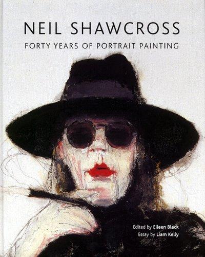 Read Online Neil Shawcross: Forty Years of Portrait Painting pdf epub