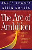 The Arc of Ambition, James Champy and Nitin Nohria, 0738201030