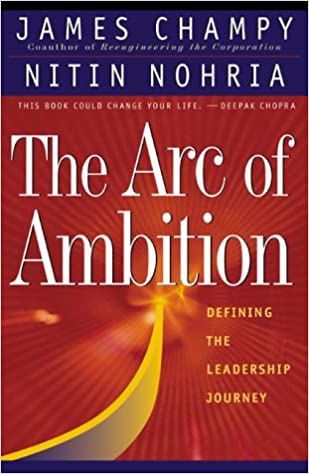 the arc of ambition defining the leadership journey 本 通販