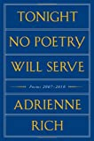 Tonight No Poetry Will Serve, Adrienne Rich, 0393079678
