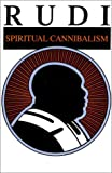 Spiritual Cannibalism, Swami Rudrananda, 0915801078