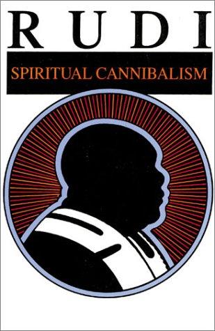 Spiritual Cannibalism  Rudi