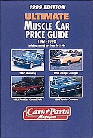 Ultimate Muscle Car Price Guide 1961 1990 1999 Edition Plus