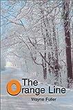 Orange Line, Wayne Fuller, 0595655416