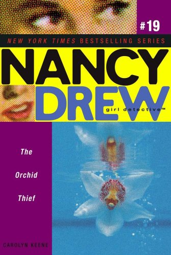The Orchid Thief (Nancy Drew: All New Girl Detective #19)
