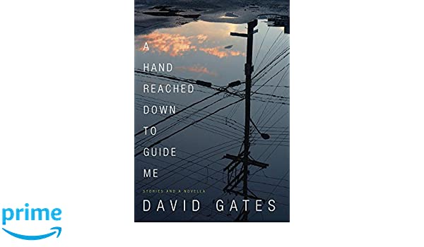 A Hand Reached Down to Guide Me: Stories and a Novella ...