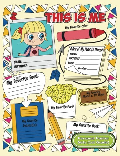 Personal Poster Sets (First Grade): All About Me Fill In Graphic Organizers for Back to School Season on the First Day of School - Ice Breaker Game ... Share with the Whole Class (8.5 x 11 inch)