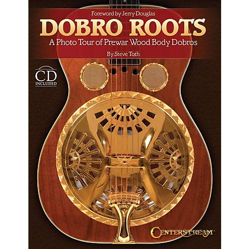 - Dobro Roots - A Photo Tour of Prewar Wood Body Dobros (Hardcover Book And CD)