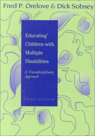 Educating Children With Multiple Disabilities  A Transdisciplinary Approach