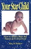 Your Star Child, Mary Mayhew, 0963850229