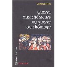 GUERRE AUX CHÔMEURS OU GUERRE AU CHÔMAGE
