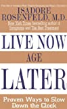 Live Now, Age Later, Isadore Rosenfeld, 0783887418