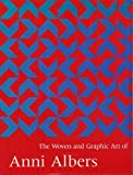 The Woven and Graphic Art of Anni Albers