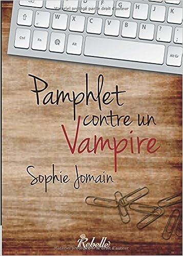 Pamphlet contre un vampire, Sophie Jomain 51D8BnO6yFL._SX355_BO1,204,203,200_