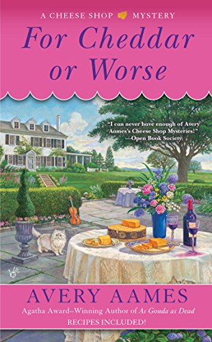 For Cheddar or Worse (Cheese Shop Mystery Book 7) by [Aames, Avery]