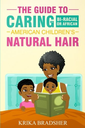 Search : The Guide to Caring for Bi-racial or African American Children's Natural Hair