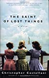 By Christopher Castellani The Saint of Lost Things: A Novel (1st First Edition) [Hardcover]