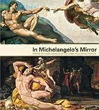 img - for In Michelangelo's Mirror: Perino del Vaga, Daniele da Volterra, Pellegrino Tibaldi book / textbook / text book