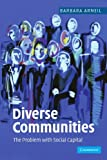 img - for Diverse Communities: The Problem with Social Capital by Barbara Arneil (2006-10-02) book / textbook / text book