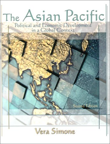 The Asian Pacific: Political and Economic Development in a Global Context