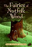 The Fairies of Nutfolk Wood, Barb Bentler Ullman, 0060736143
