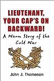 Lieutenant, Your Cap's On, John J. Thomason, 1403373590