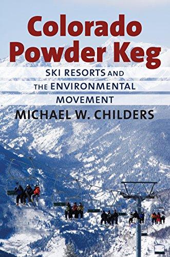 Colorado Powder Keg: Ski Resorts and the Environmental Movement por Michael W. Childers
