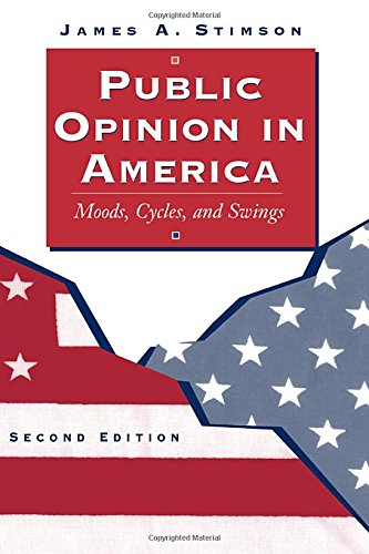 Public Opinion In America: Moods, Cycles, And Swings, Second Edition (Transforming American Politics) (International Public Opinion)