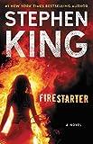 Firestarter: A Novel