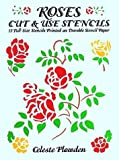 Roses Cut and Use Stencils, Celeste Plowden, 0486279898
