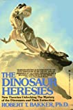 Dinosaur Heresies, Robert T. Bakker and Kensington Publishing Corporation Staff, 0821756087
