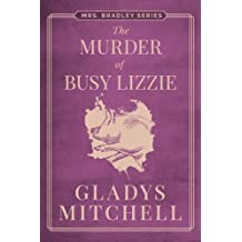 The Murder of Busy Lizzie (Mrs. Bradley)