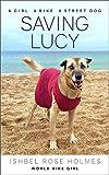 Saving Lucy: A girl, a bike, a street dog