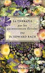 La thérapie par les quintessences florales du Dr Edward Bach
