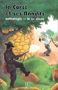 La Corse et ses bandits, deuxième volume, tome 2 par Gabriel-Xavier Culioli