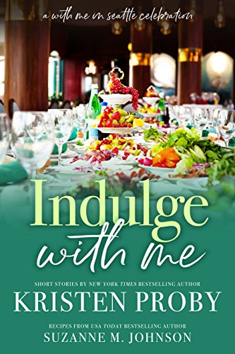 Indulge With Me (With Me In Seattle Book 10) by Kristen Proby, Suzanne M. Johnson