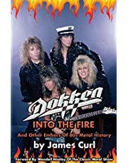 Dokken: Into The Fire And Other Embers Of 80s Metal History.